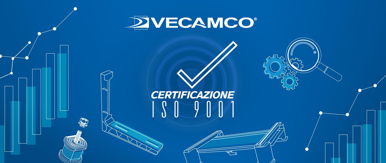 VECAMCO È CERTIFICATA ISO 9001
